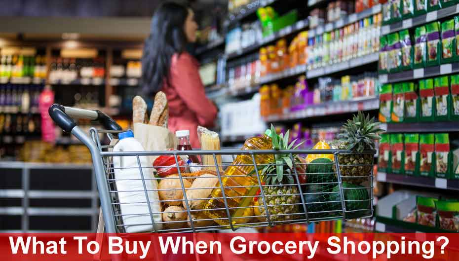 What To Buy When Grocery Shopping