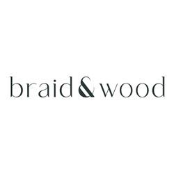 Braid and Wood
