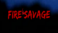 Fire Savage